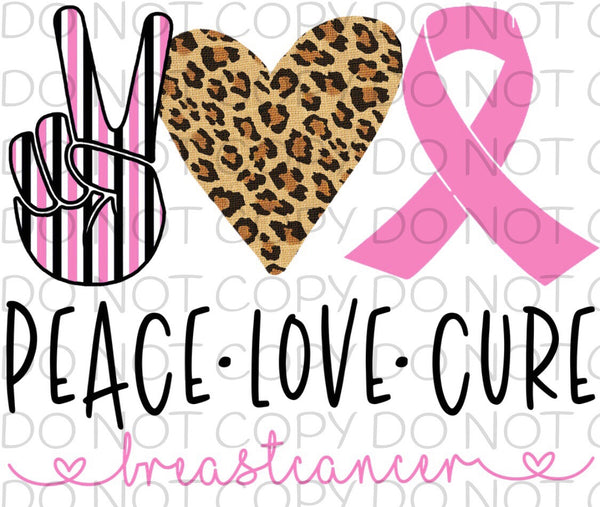 Peace Love Cure Breast Cancer - Dye Sub Heat Transfer Sheet