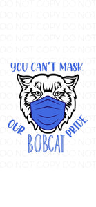 You Can't Mask Our Bobcat Pride (Blue) - Digital Download
