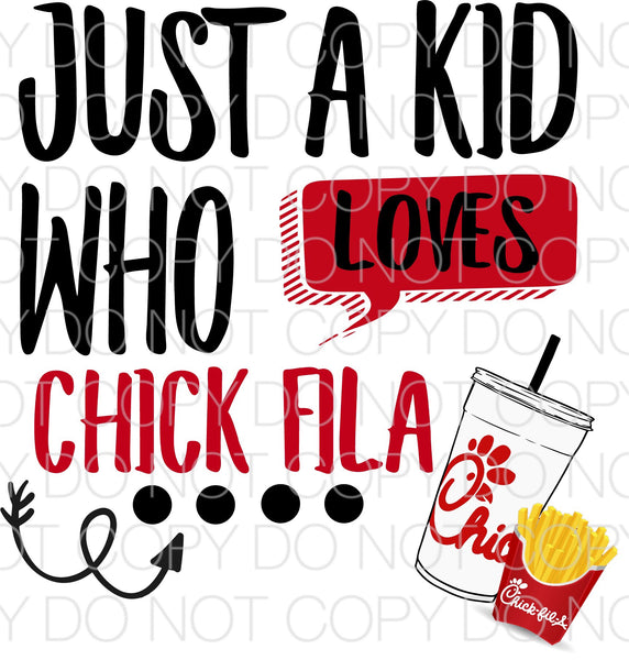 Just a kid who loves Chick-fil-A - Dye Sub Heat Transfer Sheet