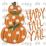 Happy Fall Y'all Pumpkins - Dye Sub Heat Transfer Sheet