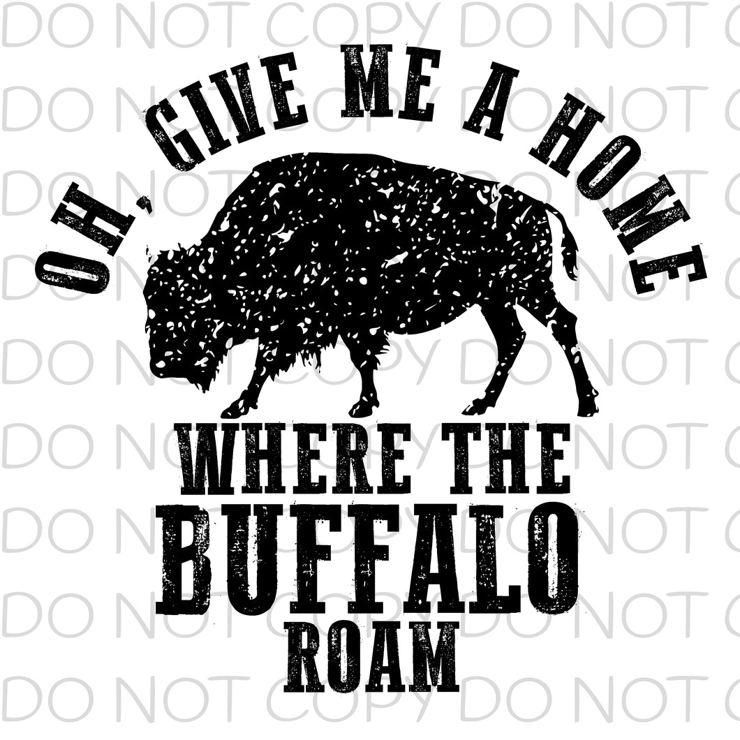 Oh give me a home where the buffalo roam - HTV Transfer
