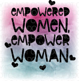 Empowered women empower women 3 - Dye Sub Heat Transfer Sheet
