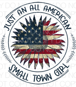 Just an all American small town girl - Dye Sub Heat Transfer Sheet