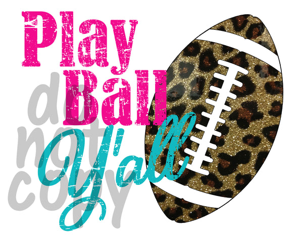 Play Ball Yall Football - Dye Sub Heat Transfer Sheet