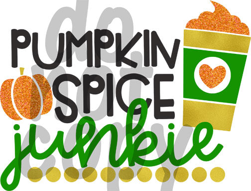 Pumpkin Spice Junkie - Dye Sub Heat Transfer Sheet