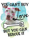 You Can't Buy Love but You can rescue it - Dye Sub Heat Transfer Sheet