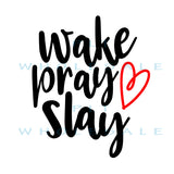 Wake Pray Slay - Dye Sub Heat Transfer Sheet
