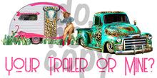 Your trailer or mine - Dye Sub Heat Transfer Sheet