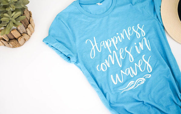 Happiness comes in Waves-Inspirational Quote-Graphic Tee-Summer-Apparel-Lake Life-Beach Living-Beach-Waves-Ocean-Lake-Vacation-Vacay-Summer-Summer Fun-Bella Canvas-Comfy-Girls Weekend-Beach Vacation-Water-Summer Fun