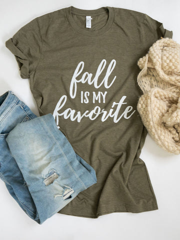 Fall is my Favorite-Fall-Colors-Graphic Tee-Apparel-Womens-Holiday-Fall Time-Favorite-Unisex fit-Mens-Fall-Olive Green-Green-Olive-Favorite-Pumpkin-Spice
