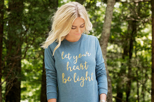 Let your heart be light-Holiday-Long sleeve t-shirt-Christmas-teal-gold-metallic gold-Have yourself-Be light-Heart-Chrismas Carol-Christmas lyrics-Holiday Songs-Apparel-Womens-Unisex fit-inspirational-Clothing for women