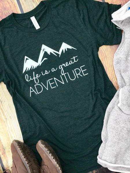 Life is a Adventure-Adventure-Graphic Tee-Life-Great-Emerald Green-Green-Short Sleeve Tshirt-Grand Adventure-Adventure Shirt-Adventure-Nature-Wanderlust-Mountains-Mountains Tshirt-Camping-Camping Shirt-Unisex Fit-Apparel
