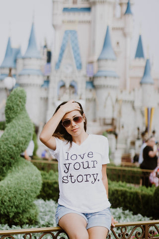 Love your story-Graphic Tee-Bella Canvas-Fairytale-Disney-Womens-Apparel-Fairytale Collection-Quote Shirts-Positive Quotes-Disney Quotes-Disney World Shirt-Disney Land Shirt-Women-V-neck