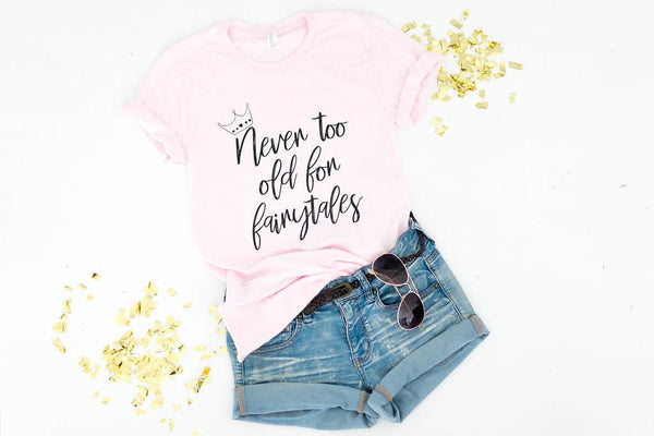 Never too Old for Fairytales-Tshirt