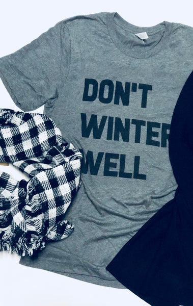 Don't Winter Well-Short Sleeve Tee-Shirt-Tshirt