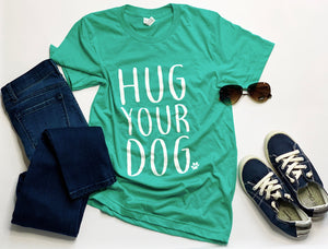 Hug Your Dog - Sea Green Crew Neck Tshirt