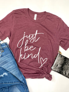 Just be Kind - Tshirt -Heather Maroon