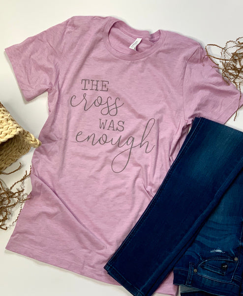 The Cross was Enough - Tshirt - Lilac - Crew - Easter
