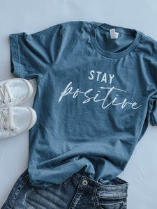 Stay Positive - Tshirt- Deep Teal- 2020 -Bella Canvas Tee