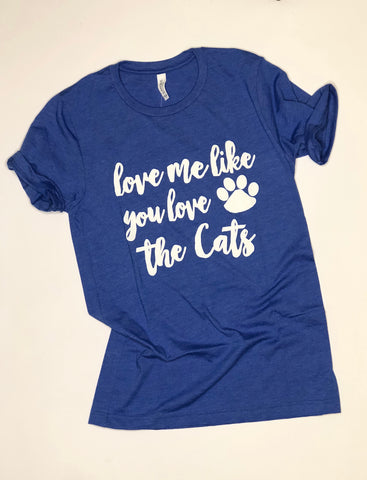 Love Me Like You Love the Cats-Blue-Tshirt