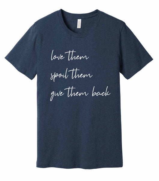 Love Them, Spoil Them, Give Them Back - T-shirt - Navy