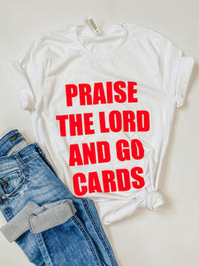 Praise The Lord and Go Cards -Tshirt -Louisville -Cardinals