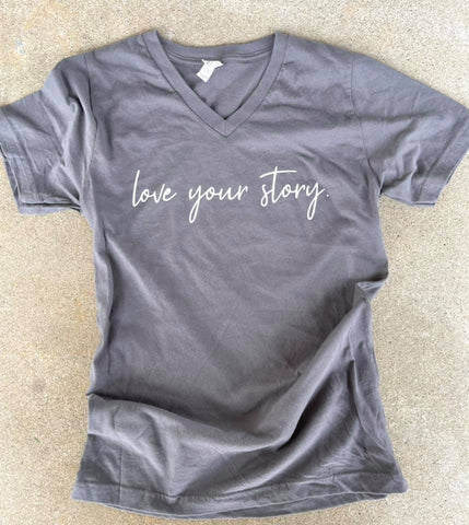 Gray Love Your Story- VNeck Tshirt -Cursive