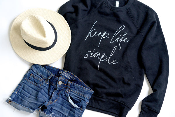 Keep Life Simple-Black-Sweatshirt-Bella Canvas-Script-Quotes-Life-Simple-Minimalist-Love-Adventure-Fall-Autumn-Graphic-Screen Print-Apparel-Women-Men-Unisex fit-Flattering-Super Soft-Comfortable-Long Sleeve-Sweatshirt-Plus Sizes-Love Life