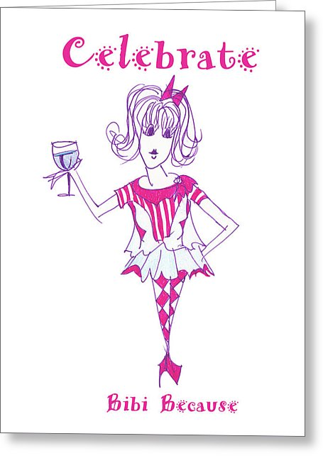 Celebrate Me Bibi Because - Greeting Card - Sharon Tatem Fashion