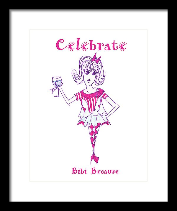 Celebrate Me Bibi Because - Framed Print - Sharon Tatem Fashion