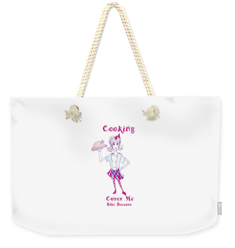 Cooking Cures Me Bibi Because - Weekender Tote Bag - Sharon Tatem Fashion