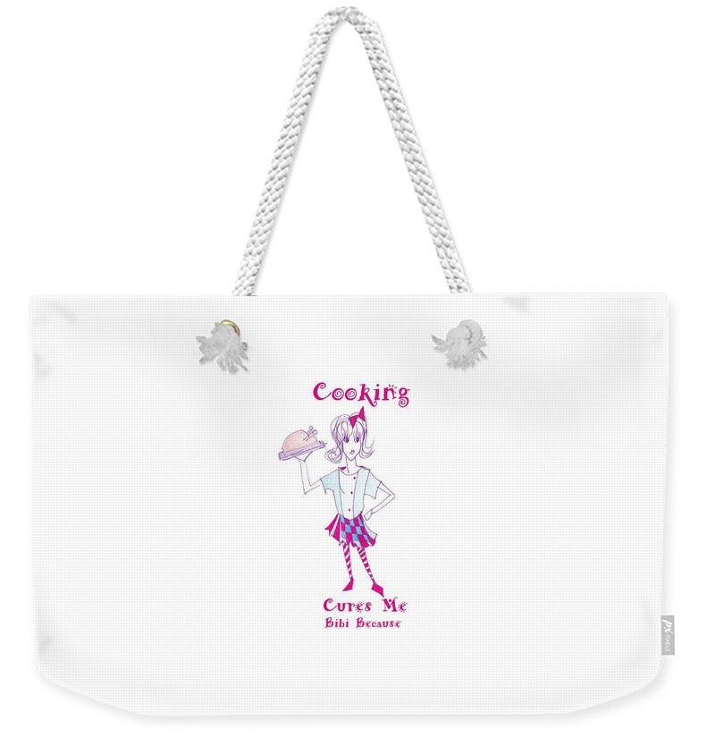 Cooking Cures Me Bibi Because - Weekender Tote Bag - Sharon Tatem