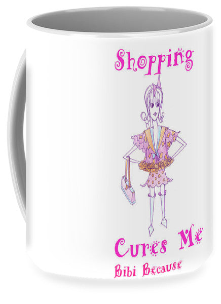 Shopping Cures Me Bibi Because - Mug - Sharon Tatem Fashion