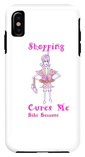 Shopping Cures Me Bibi Because - Phone Case - Sharon Tatem Fashion