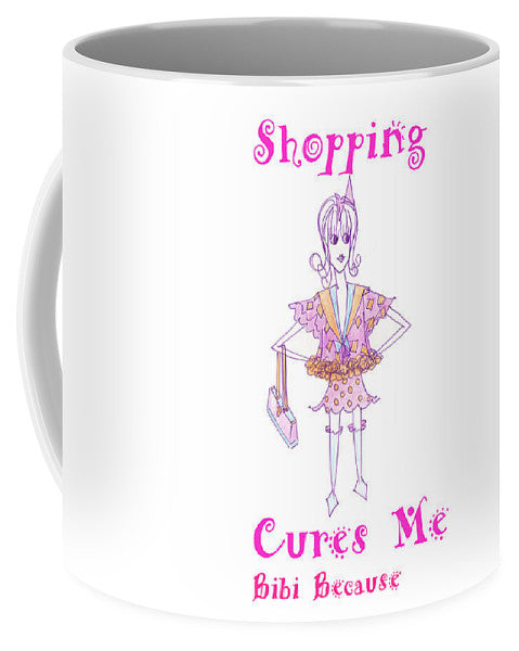 Shopping Cures Me Bibi Because - Mug - Sharon Tatem