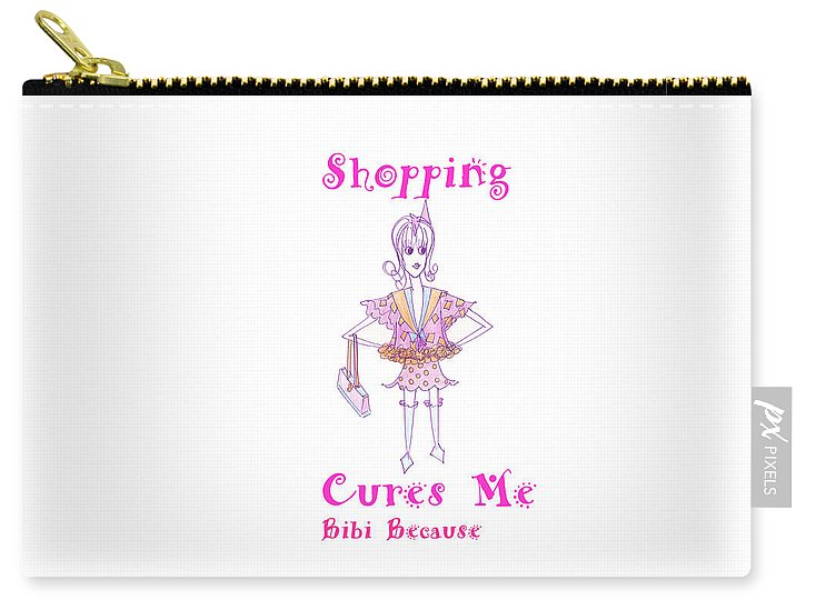 Shopping Cures Me Bibi Because - Carry-All Pouch - Sharon Tatem
