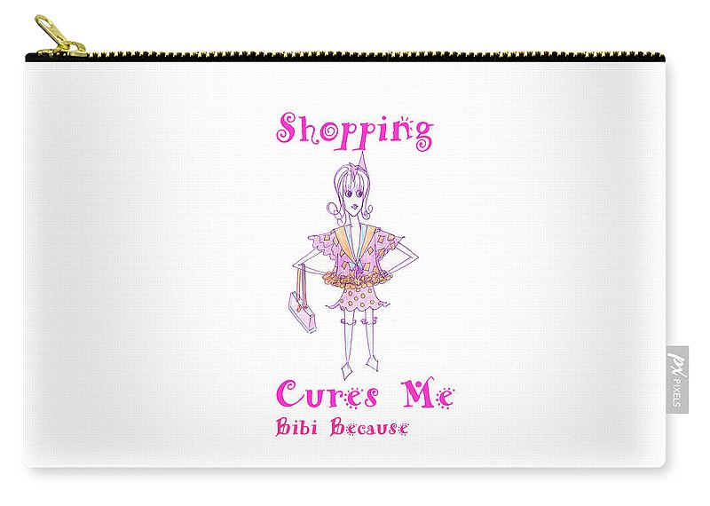 Shopping Cures Me Bibi Because - Carry-All Pouch - Sharon Tatem Fashion