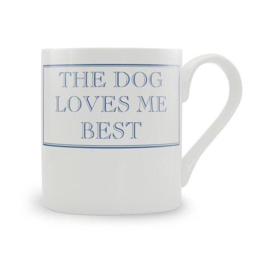 Stubbs Mugs The Dog Loves Me Best Mug