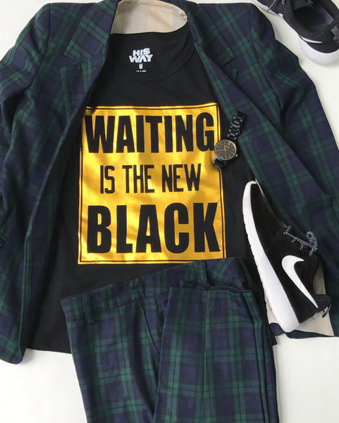 Waiting Is The New Black T- Shirt