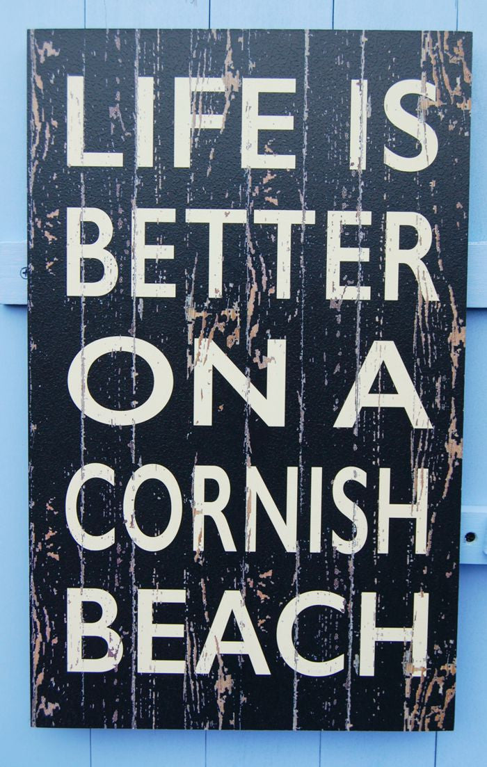 Life Is Better On A Cornish Beach sign