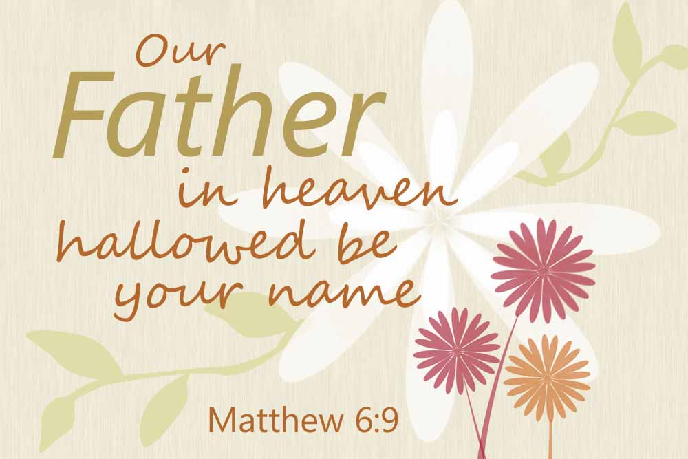 Our Father in Heaven - Lord's Prayer