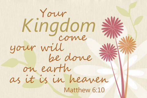your kingdom come, lords prayer