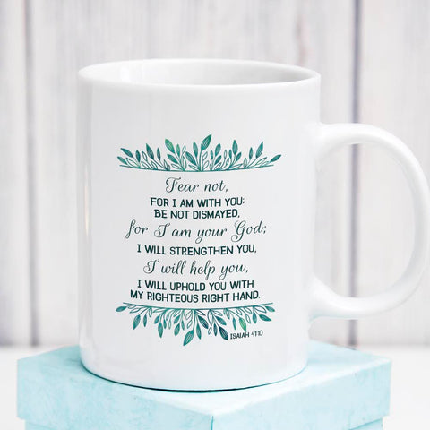 Fear Not I am With You - Isaiah - White Mug 11 oz or 15 oz