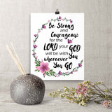 Be Strong and Courageous - Downloadable Print