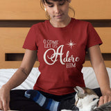 Christmas Tee for Women - O Come let us Adore Him with Star - Gilden Cotton - In Green or Red, Sizes Small to 3XL