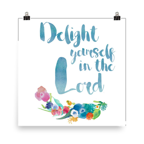 Delight Yourself in the Lord - Downloadable Print
