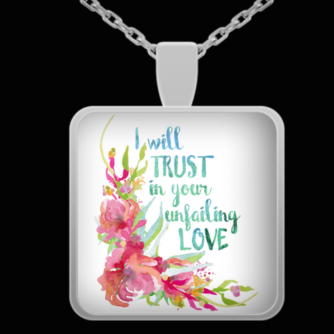 I will Trust in Your Unfailing Love - Pendant Necklace