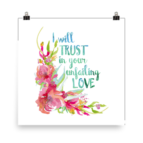I will Trust in Your Unfailing Love - Downloadable Art Print