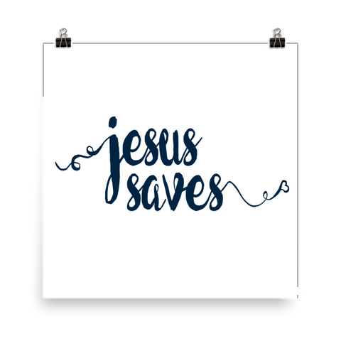 Jesus Saves - Downloadable Art Print