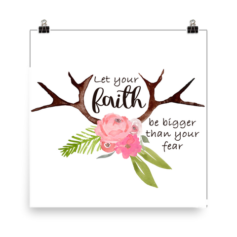 Let Your Faith Be Bigger than Your Fear - Downloadable Art Print